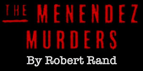 New Website: The Menendez Murders by Robert Rand